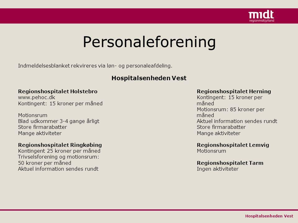 Hospitalsenheden Vest Personaleforening Indmeldelsesblanket rekvireres via løn- og personaleafdeling.