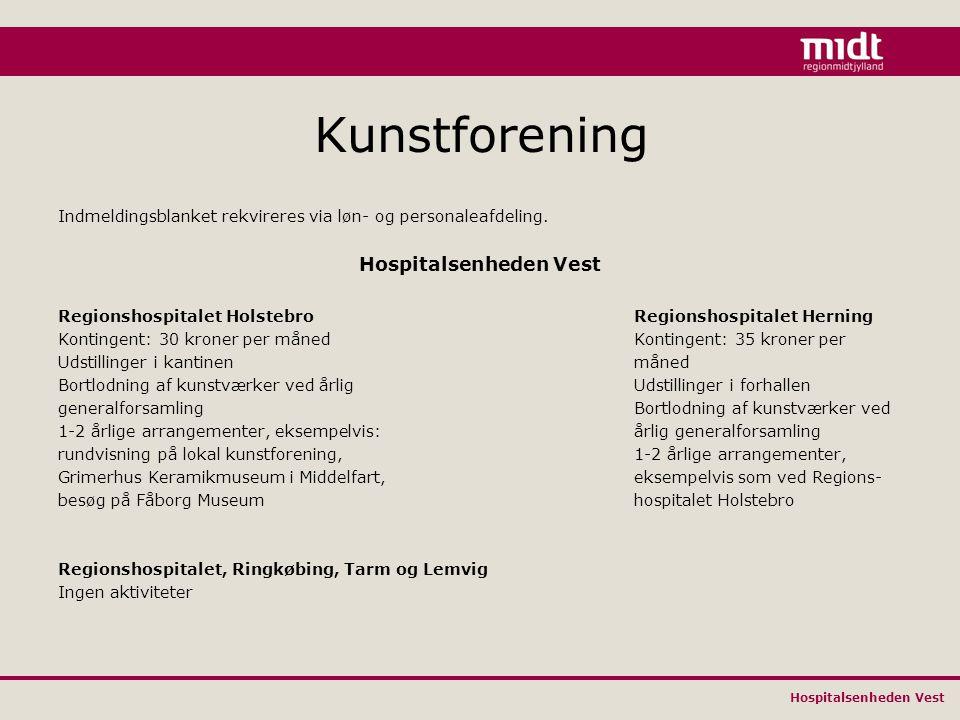 Hospitalsenheden Vest Kunstforening Indmeldingsblanket rekvireres via løn- og personaleafdeling.