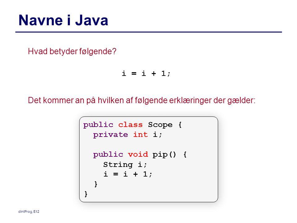 dIntProg, E12 Navne i Java Hvad betyder følgende.