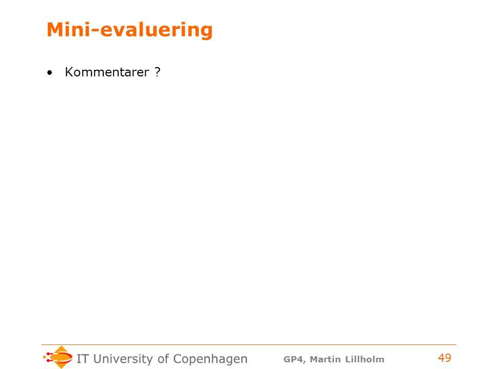 GP4, Martin Lillholm 49 Mini-evaluering Kommentarer