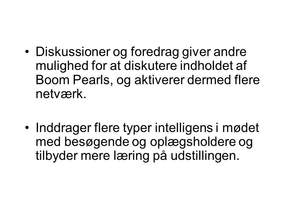 Diskussioner og foredrag giver andre mulighed for at diskutere indholdet af Boom Pearls, og aktiverer dermed flere netværk.