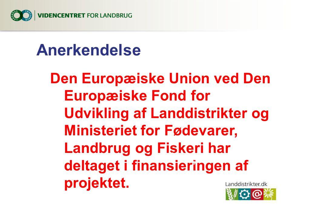 Anerkendelse Den Europæiske Union ved Den Europæiske Fond for Udvikling af Landdistrikter og Ministeriet for Fødevarer, Landbrug og Fiskeri har deltaget i finansieringen af projektet.