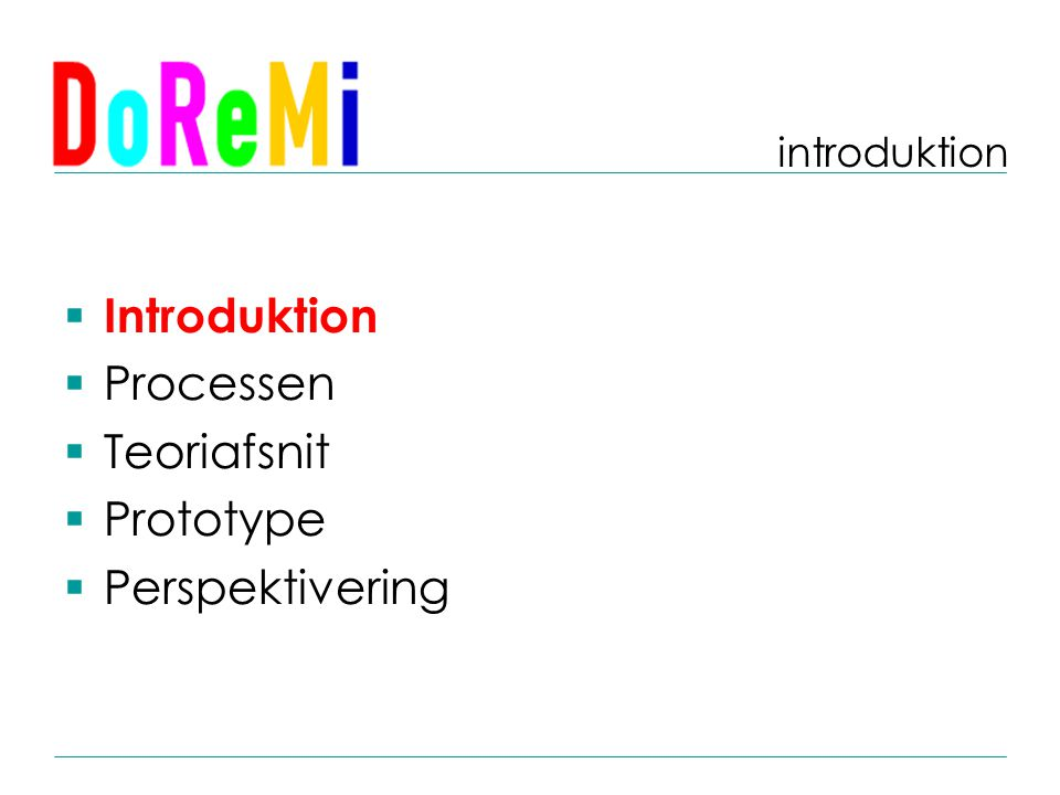  Introduktion  Processen  Teoriafsnit  Prototype  Perspektivering introduktion