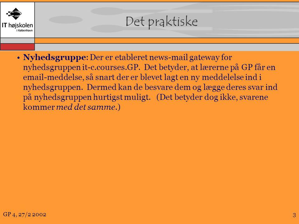 GP 4, 27/2 20023 Det praktiske Nyhedsgruppe: Der er etableret news-mail gateway for nyhedsgruppen it-c.courses.GP.