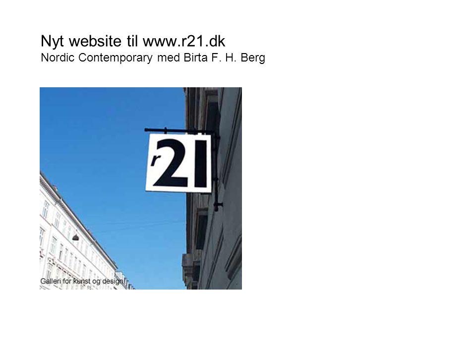 Nyt website til www.r21.dk Nordic Contemporary med Birta F. H. Berg