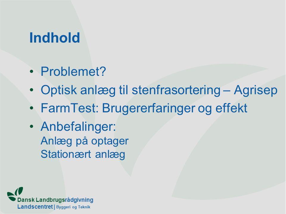 Dansk Landbrugsrådgivning Landscentret | Byggeri og Teknik Indhold Problemet.