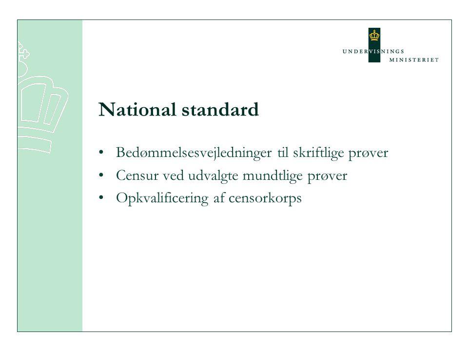 National standard Bedømmelsesvejledninger til skriftlige prøver Censur ved udvalgte mundtlige prøver Opkvalificering af censorkorps