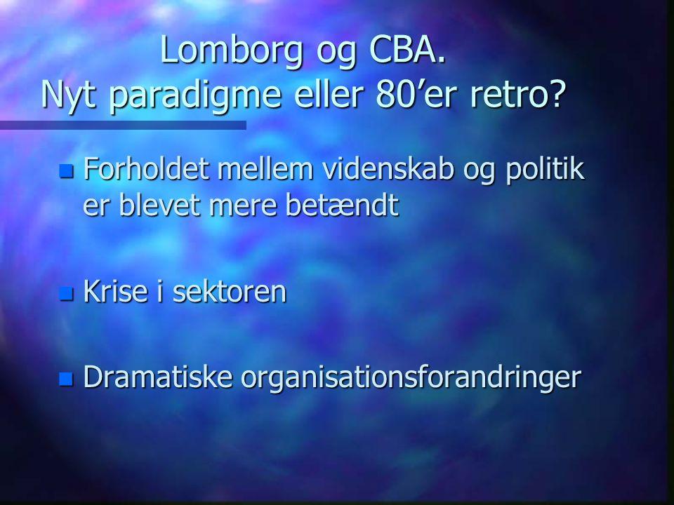 Lomborg og CBA. Nyt paradigme eller 80'er retro.