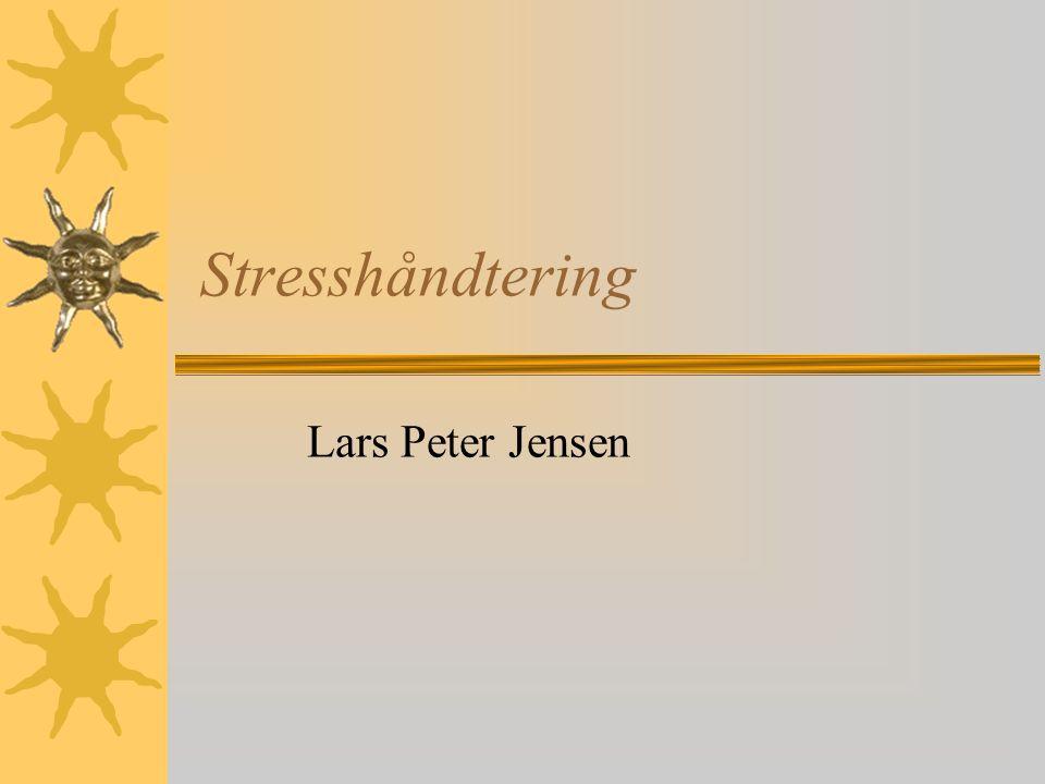 Stresshåndtering Lars Peter Jensen
