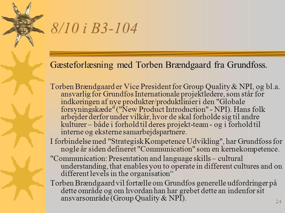 24 8/10 i B3-104 Gæsteforlæsning med Torben Brændgaard fra Grundfoss.