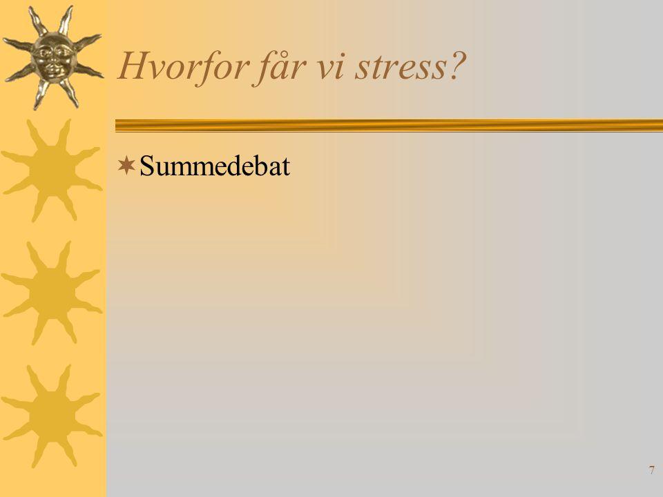 7 Hvorfor får vi stress  Summedebat