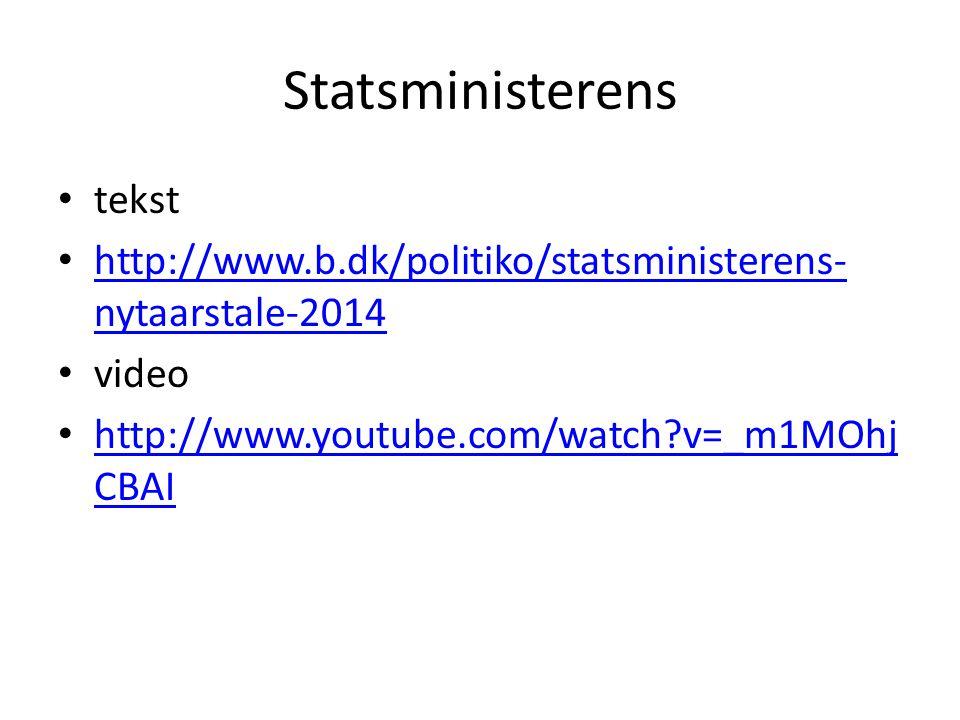 Statsministerens tekst http://www.b.dk/politiko/statsministerens- nytaarstale-2014 http://www.b.dk/politiko/statsministerens- nytaarstale-2014 video http://www.youtube.com/watch v=_m1MOhj CBAI http://www.youtube.com/watch v=_m1MOhj CBAI
