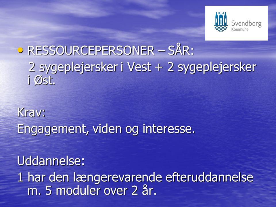 RESSOURCEPERSONER – SÅR: RESSOURCEPERSONER – SÅR: 2 sygeplejersker i Vest + 2 sygeplejersker i Øst.