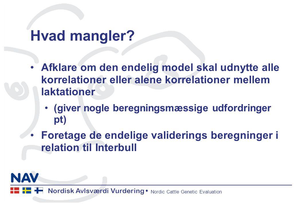 Nordisk Avlsværdi Vurdering Nordic Cattle Genetic Evaluation Hvad mangler.