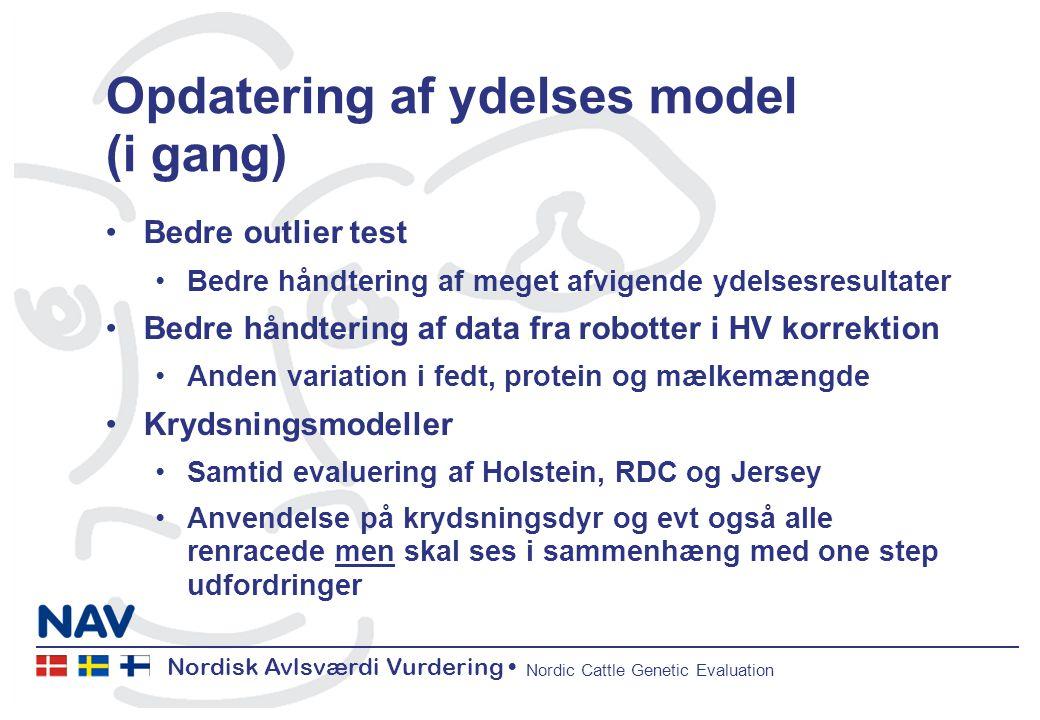 Nordisk Avlsværdi Vurdering Nordic Cattle Genetic Evaluation Opdatering af ydelses model (i gang) Bedre outlier test Bedre håndtering af meget afvigende ydelsesresultater Bedre håndtering af data fra robotter i HV korrektion Anden variation i fedt, protein og mælkemængde Krydsningsmodeller Samtid evaluering af Holstein, RDC og Jersey Anvendelse på krydsningsdyr og evt også alle renracede men skal ses i sammenhæng med one step udfordringer