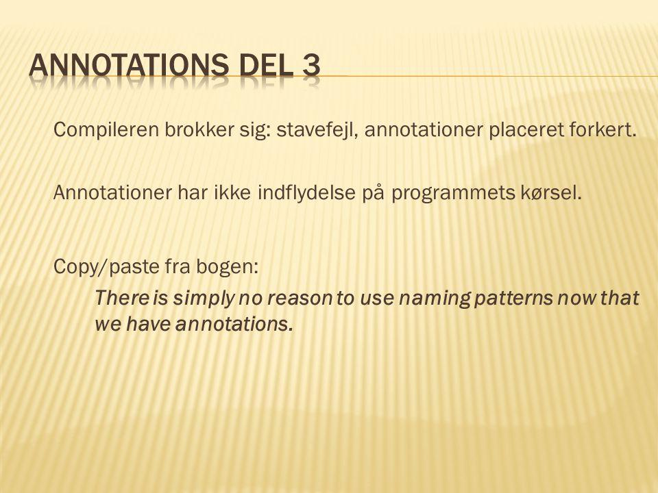 Compileren brokker sig: stavefejl, annotationer placeret forkert.