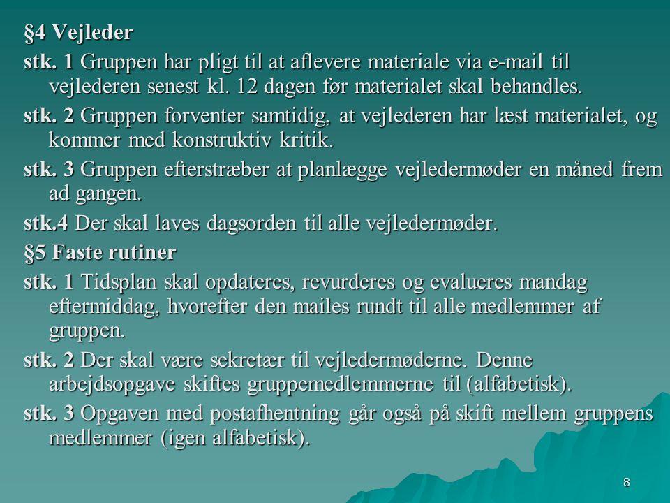 8 §4 Vejleder stk.