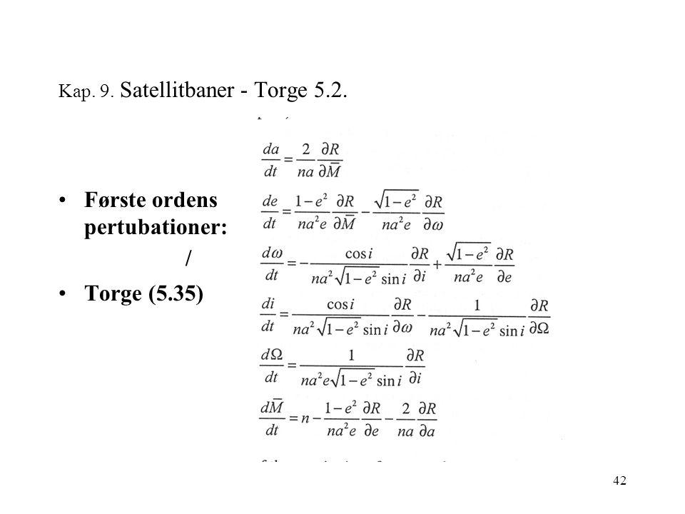 42 Kap. 9. Satellitbaner - Torge 5.2. Første ordens pertubationer: Torge (5.35) /