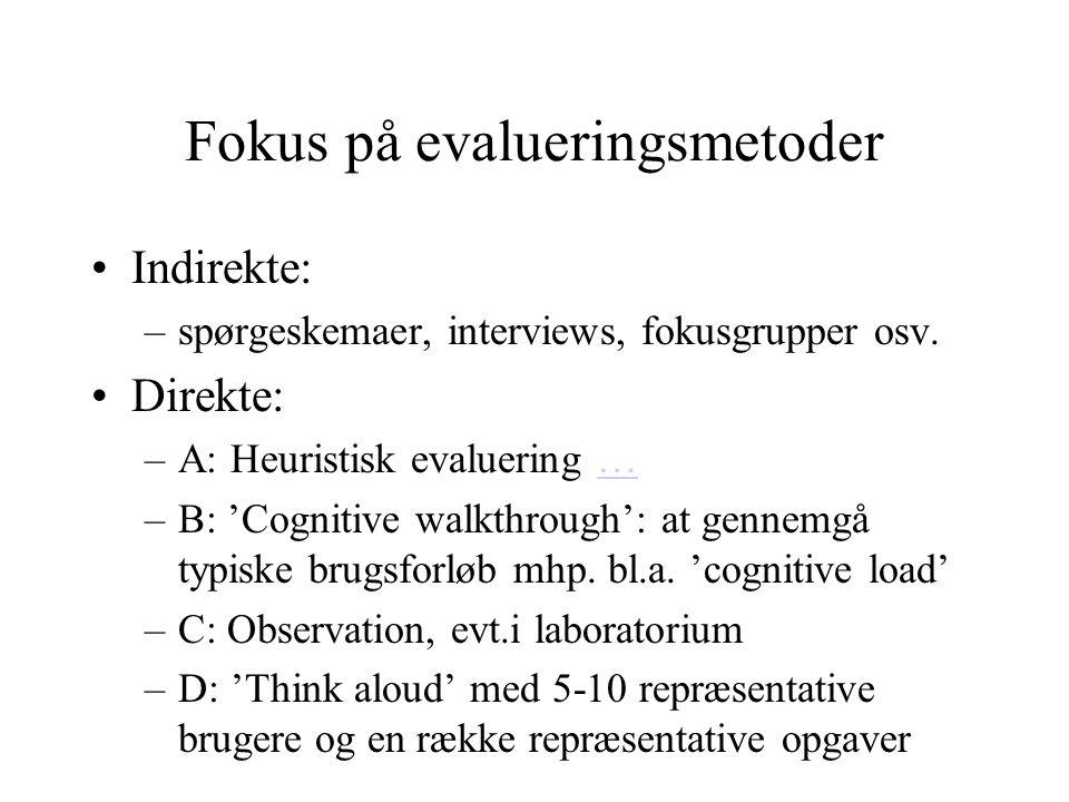 Fokus på evalueringsmetoder Indirekte: –spørgeskemaer, interviews, fokusgrupper osv.