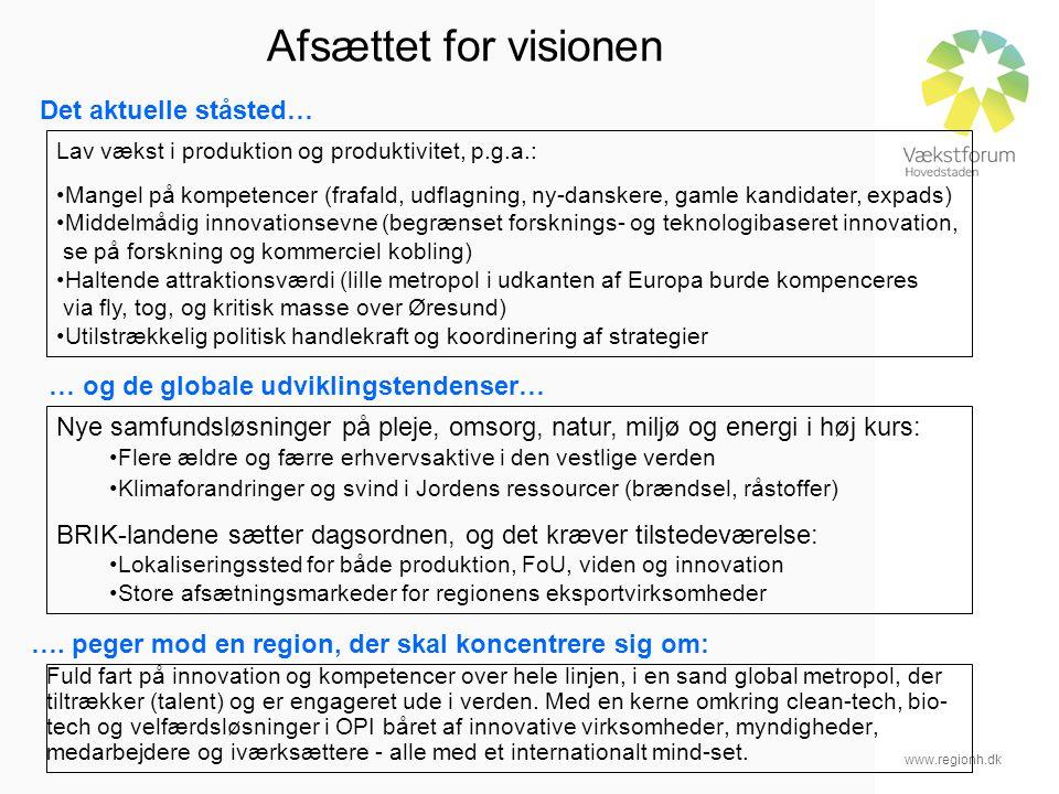 www.regionh.dk Afsættet for visionen Fuld fart på innovation og kompetencer over hele linjen, i en sand global metropol, der tiltrækker (talent) og er engageret ude i verden.
