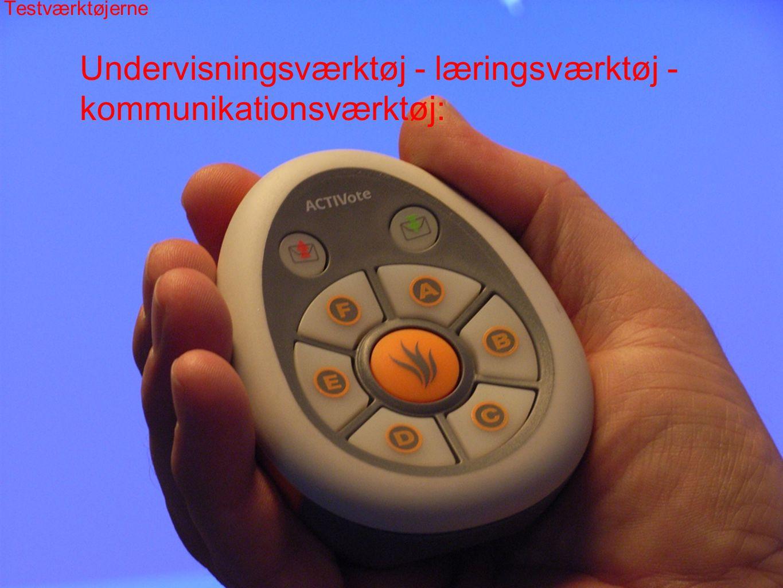 Undervisningsværktøj - læringsværktøj - kommunikationsværktøj: Testværktøjerne