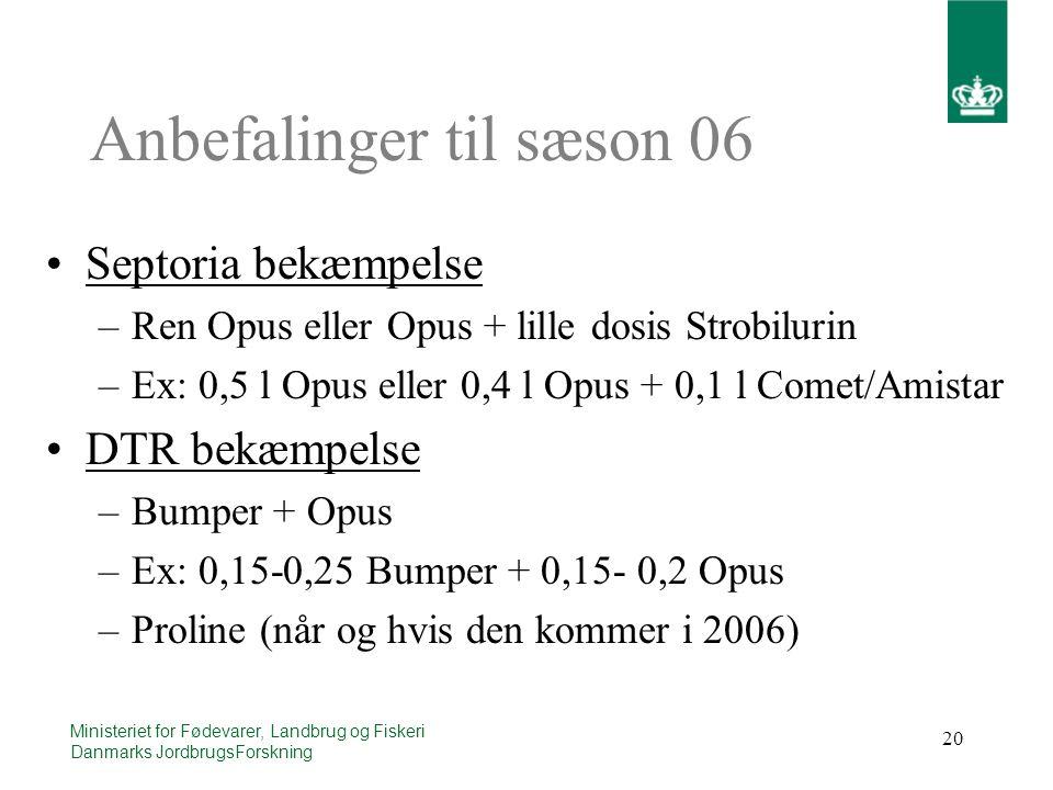 20 Ministeriet for Fødevarer, Landbrug og Fiskeri Danmarks JordbrugsForskning Anbefalinger til sæson 06 Septoria bekæmpelse –Ren Opus eller Opus + lille dosis Strobilurin –Ex: 0,5 l Opus eller 0,4 l Opus + 0,1 l Comet/Amistar DTR bekæmpelse –Bumper + Opus –Ex: 0,15-0,25 Bumper + 0,15- 0,2 Opus –Proline (når og hvis den kommer i 2006)
