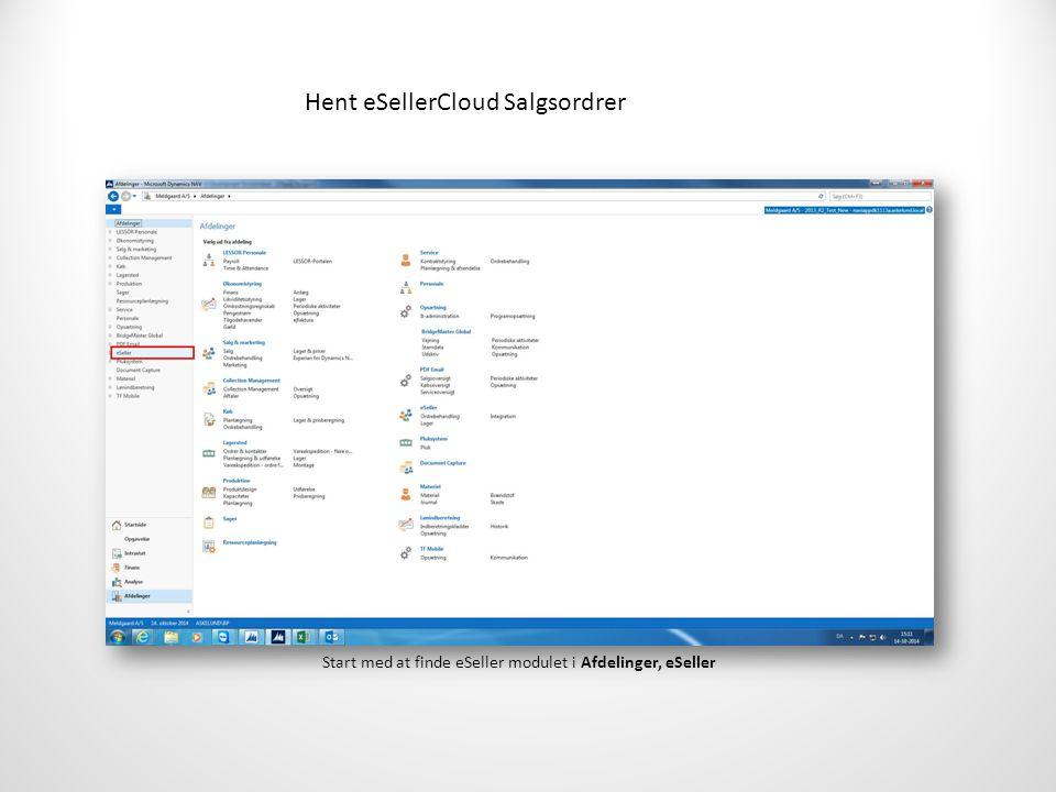 Hent eSellerCloud Salgsordrer Start med at finde eSeller modulet i Afdelinger, eSeller