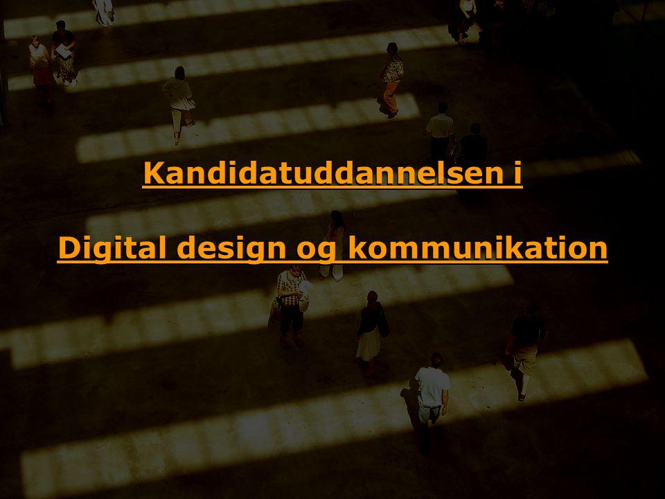 Kandidatuddannelsen i Digital design og kommunikation