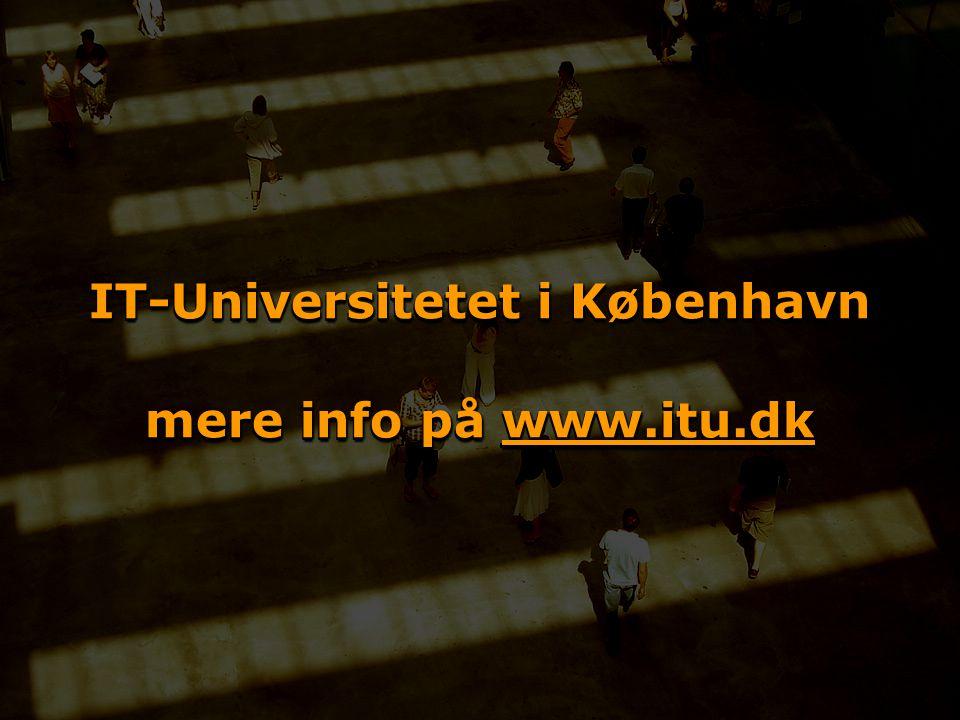 IT-Universitetet i København mere info på www.itu.dk