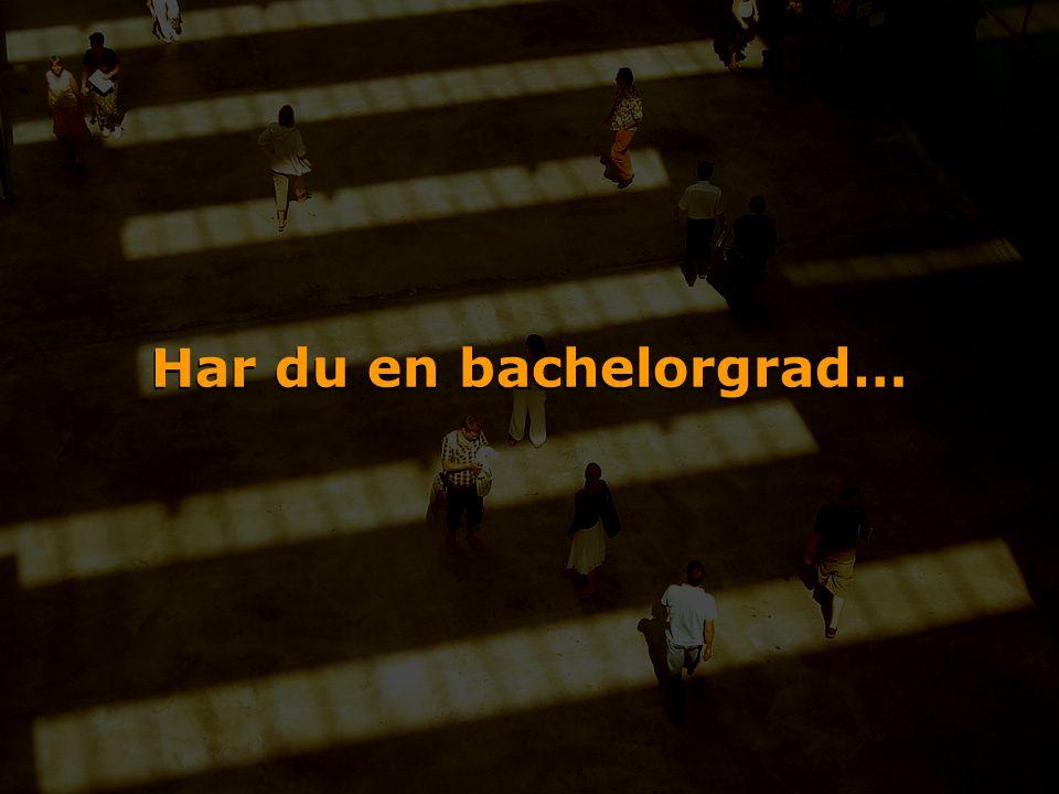 Har du en bachelorgrad…
