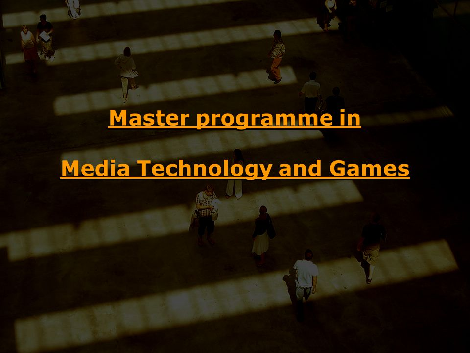 Master programme in Media Technology and Games
