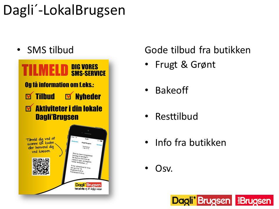 Dagli´-LokalBrugsen Gode tilbud fra butikken Frugt & Grønt Bakeoff Resttilbud Info fra butikken Osv.