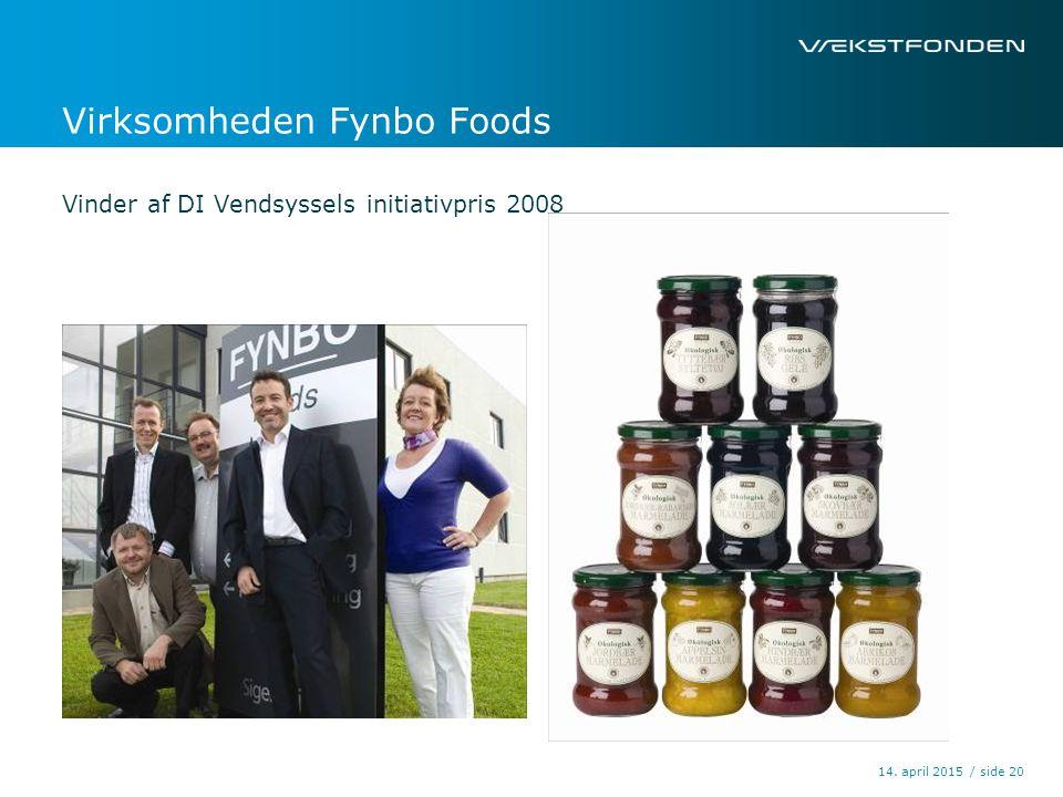 / side14. april 2015 20 Virksomheden Fynbo Foods Vinder af DI Vendsyssels initiativpris 2008