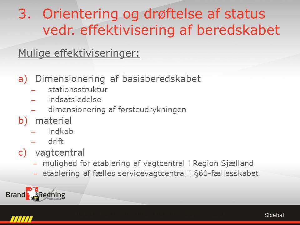 3.Orientering og drøftelse af status vedr.