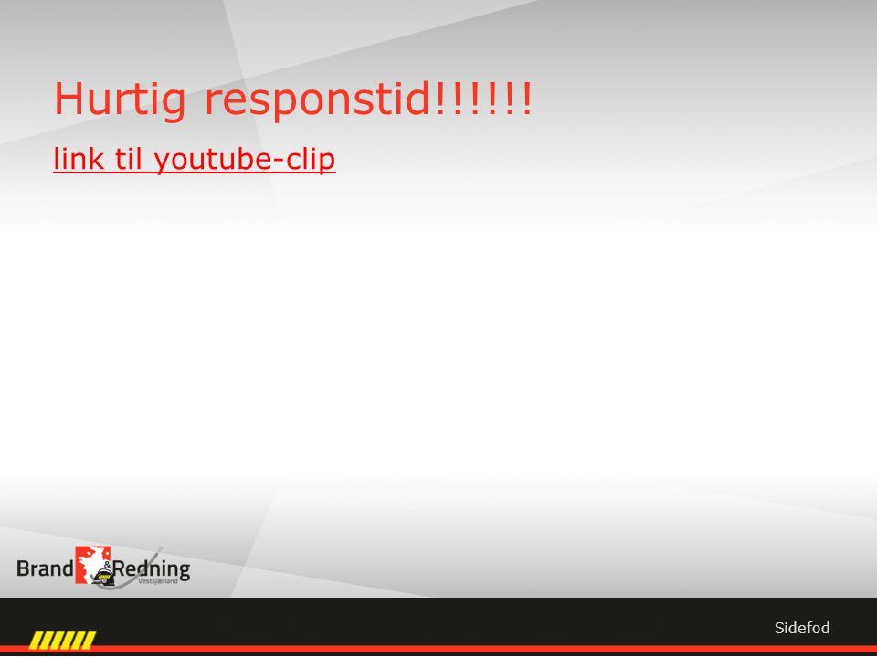 Hurtig responstid!!!!!! link til youtube-clip Sidefod