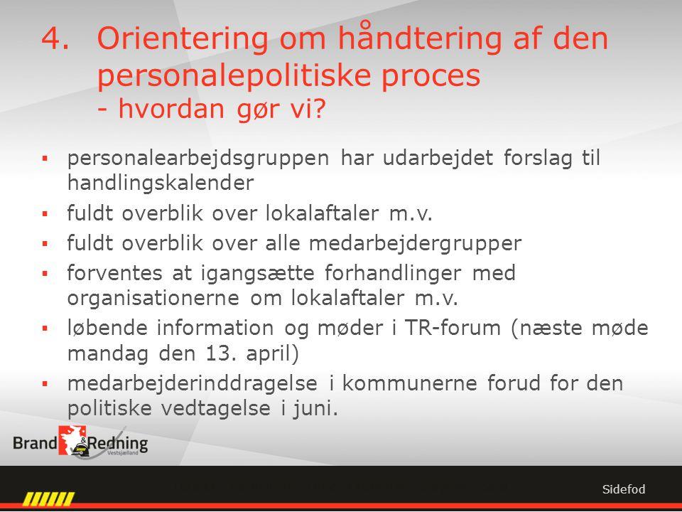 4.Orientering om håndtering af den personalepolitiske proces - hvordan gør vi.