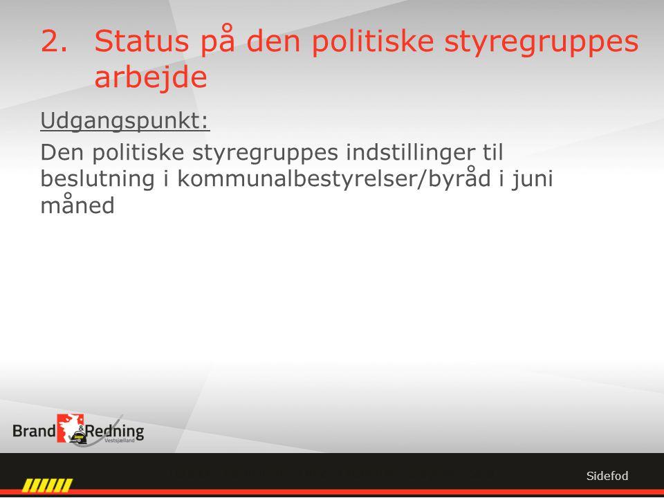 2.Status på den politiske styregruppes arbejde Udgangspunkt: Den politiske styregruppes indstillinger til beslutning i kommunalbestyrelser/byråd i juni måned Sidefod