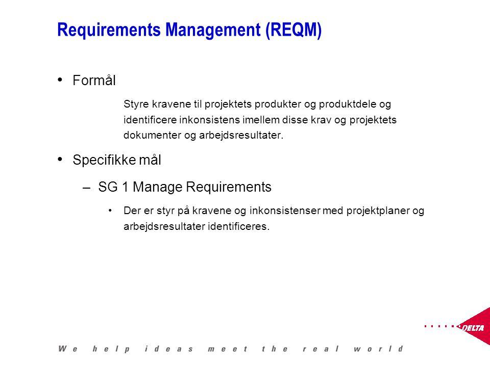 Requirements Management (REQM) Formål Styre kravene til projektets produkter og produktdele og identificere inkonsistens imellem disse krav og projektets dokumenter og arbejdsresultater.