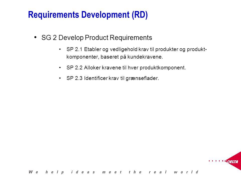 Requirements Development (RD) SG 2 Develop Product Requirements SP 2.1 Etabler og vedligehold krav til produkter og produkt- komponenter, baseret på kundekravene.