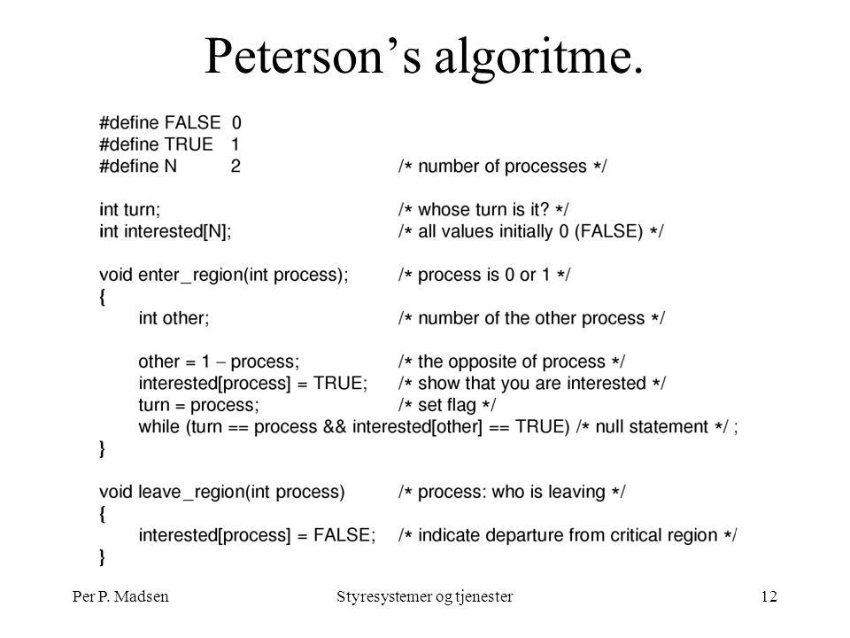 Per P. MadsenStyresystemer og tjenester12 Peterson's algoritme.