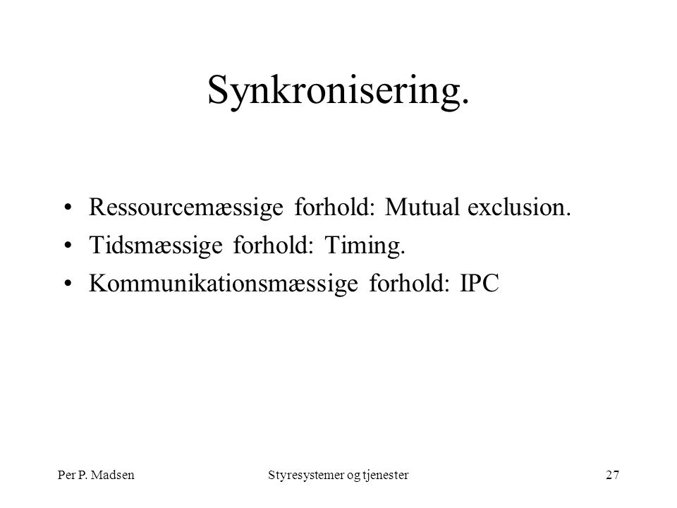 Per P. MadsenStyresystemer og tjenester27 Synkronisering.