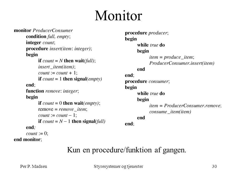 Per P. MadsenStyresystemer og tjenester30 Monitor Kun en procedure/funktion af gangen.