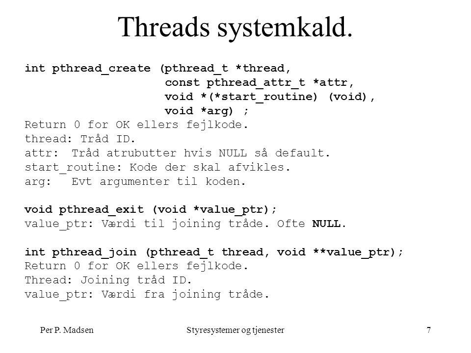 Per P. MadsenStyresystemer og tjenester7 Threads systemkald.