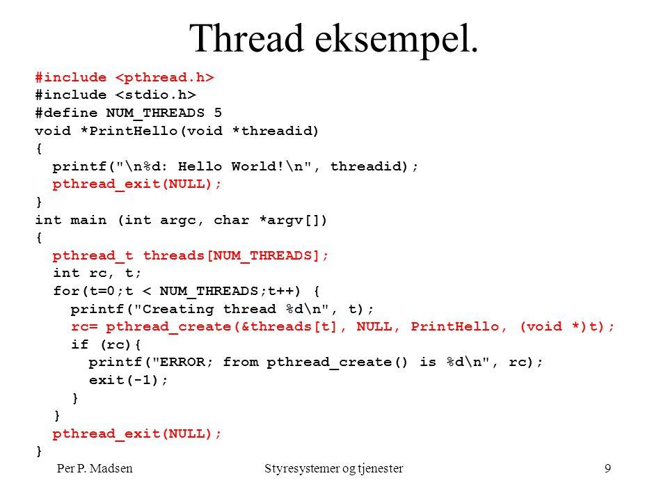 Per P. MadsenStyresystemer og tjenester9 Thread eksempel.