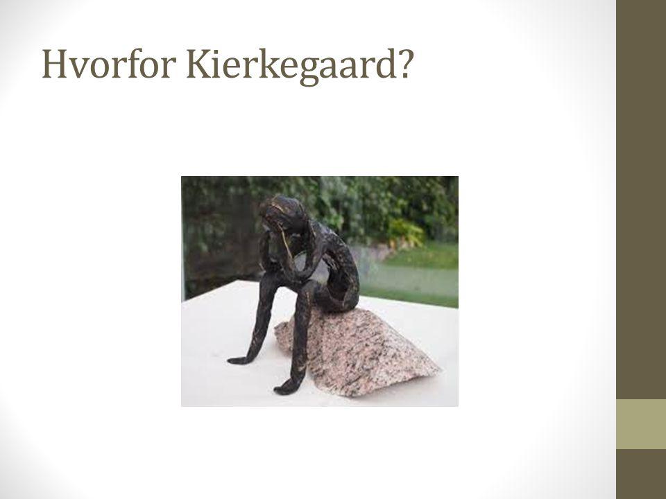 Hvorfor Kierkegaard
