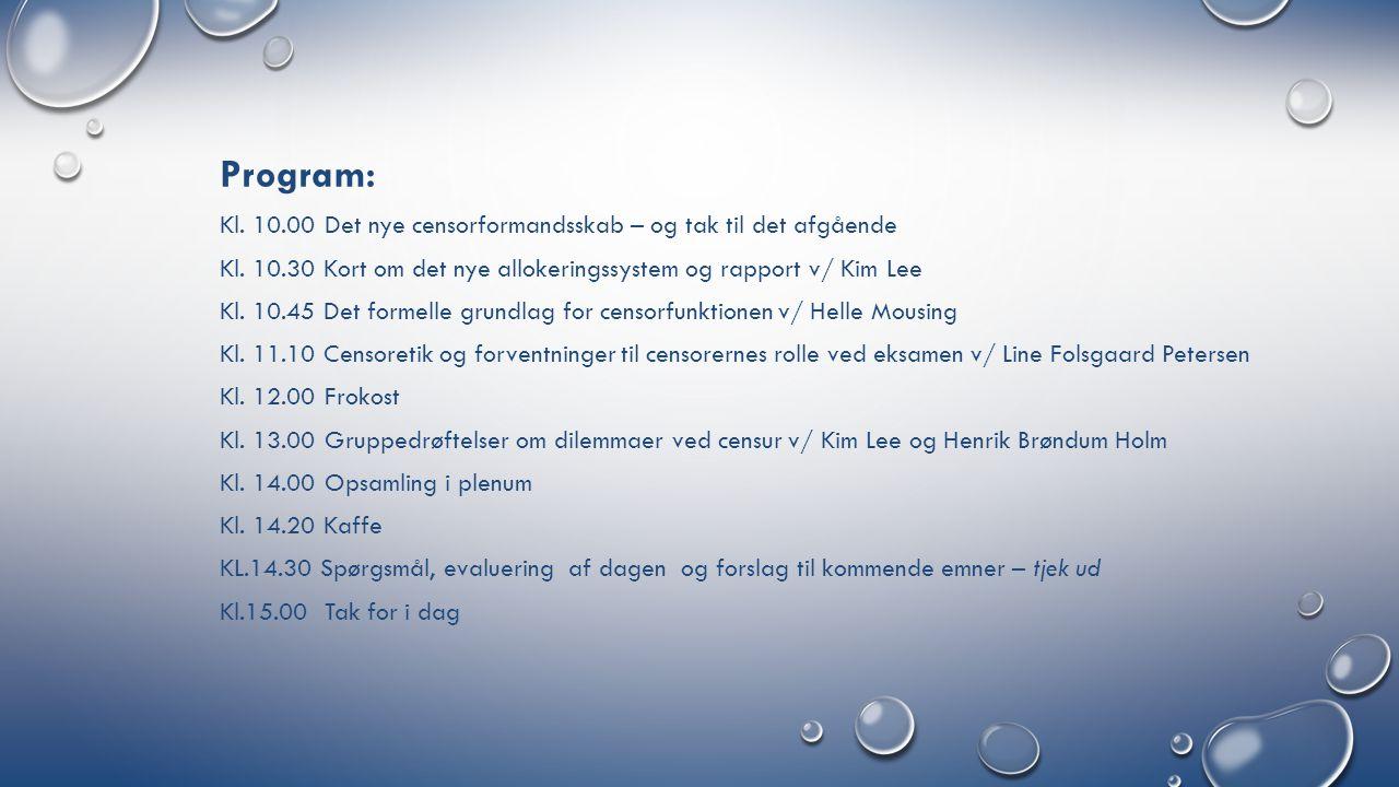Program: Kl. 10.00Det nye censorformandsskab – og tak til det afgående Kl.