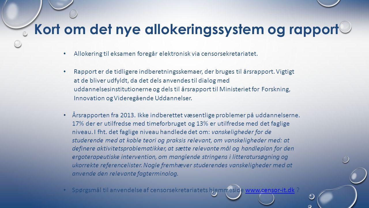 Kort om det nye allokeringssystem og rapport Allokering til eksamen foregår elektronisk via censorsekretariatet.