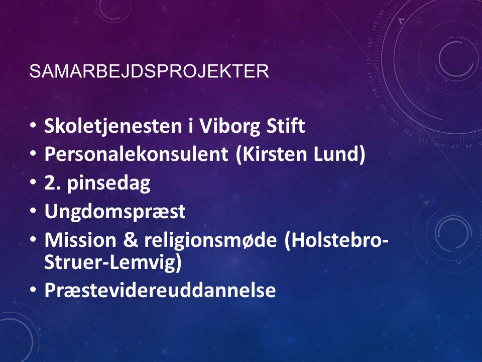 SAMARBEJDSPROJEKTER Skoletjenesten i Viborg Stift Personalekonsulent (Kirsten Lund) 2.