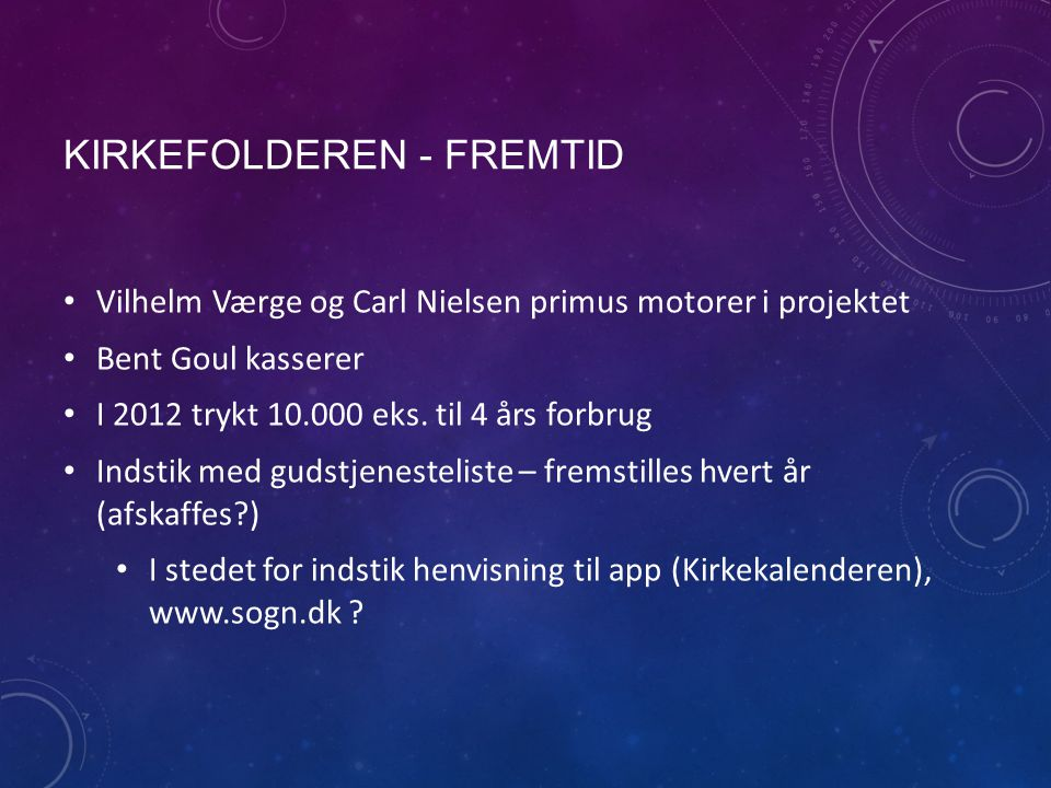 KIRKEFOLDEREN - FREMTID Vilhelm Værge og Carl Nielsen primus motorer i projektet Bent Goul kasserer I 2012 trykt 10.000 eks.