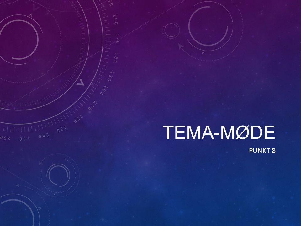 TEMA-MØDE PUNKT 8